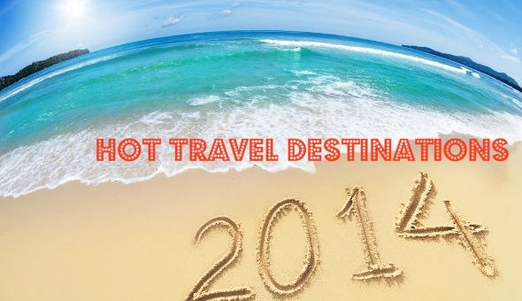 Hot Travel Destinations On Our Bucket List For 2014